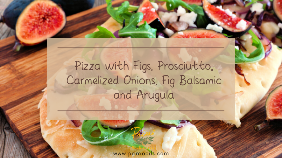 Pizza with Figs, Prosciutto, Carmelized Onions, Fig Balsamic and Arugula