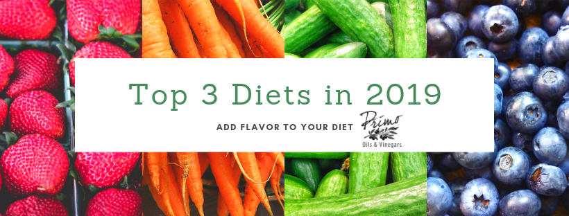 Top 3 Diets of 2019 with Primo Oils and Vinegars
