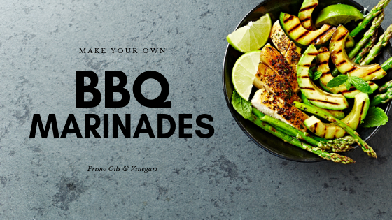 BBQ Marinades with Primo Olive Oils & Vinegars