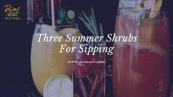Three Summer Shrubs with Balsamic For Sipping